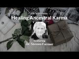 Healing Ancestral Karma: A Shamanic Perspective