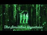 The Simulation Hypothesis - Documentary 2015